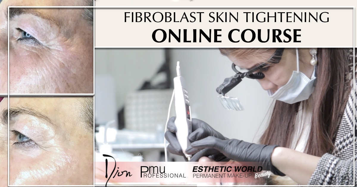 Fibroblast Skin Tightening Online Course Esthetic World Beauty